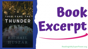 Book Spotlight (and a Giveaway!): Then Came the Thunder by Rachael Huszar