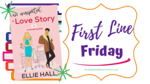 First Line Friday (and a Giveaway!): An Unexpected Love Story