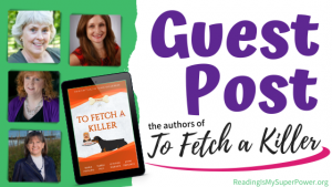 Guest Post (and a Giveaway!): To Fetch a Killer by Hudgins, Inge, Weidner & Ormerod