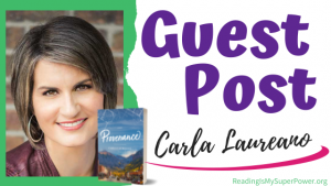 Guest Post (and a Giveaway!): Carla Laureano & Provenance