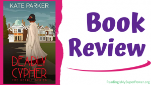 Book Review (and a Giveaway!): Deadly Cypher by Kate Parker