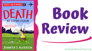 Book Review (and a Giveaway!): Death By Leprechaun by Jennifer S. Alderson
