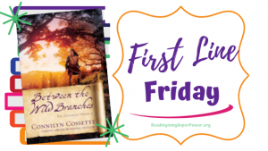 First Line Friday (and a Giveaway!): Between the Wild Branches