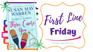 First Line Friday (and a Giveaway!): Then Came You