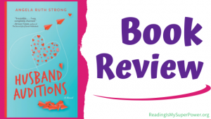 Book Review (and a Giveaway!): Husband Auditions by Angela Ruth Strong