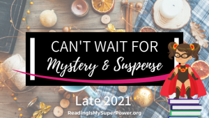 New Releases I'm Excited About: Late 2021 Mystery & Suspense Fiction