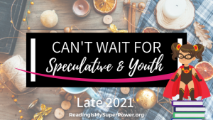 New Releases I'm Excited About: Late 2021 Speculative & Youth Fiction