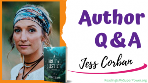 Author Interview (and a Giveaway!): Jess Corban & A Brutal Justice