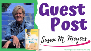 Guest Post (and a Giveaway!): The Decorating Club by Susan M. Meyers