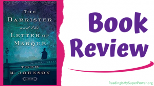 Book Review: The Barrister and the Letter of Marque by Todd M. Johnson
