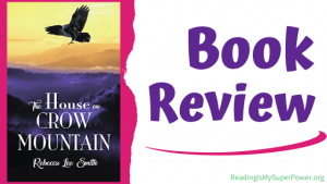 Book Review (and a Giveaway!): The House on Crow Mountain by Rebecca Lee Smith