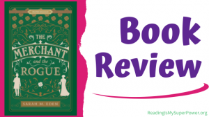 Book Review: The Merchant and the Rogue by Sarah M. Eden