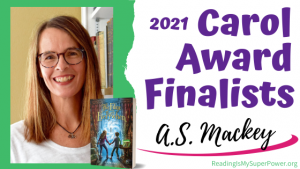 2021 Carol Award Finalists (and a Giveaway!): A.S. Mackey & The Edge of Everywhen