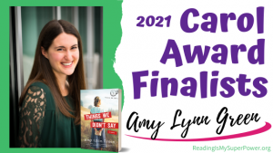2021 Carol Award Finalists (and a Giveaway!): Amy Lynn Green & Things We Didn't Say