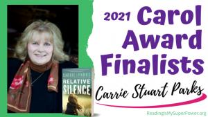 2021 Carol Award Finalists: Carrie Stuart Parks & Relative Silence