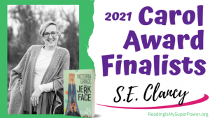 2021 Carol Award Finalists (and a Giveaway!): S. E. Clancy & Victoria Grace the Jerkface