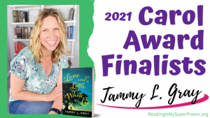2021 Carol Award Finalists: Tammy L. Gray & Love and a Little White Lie