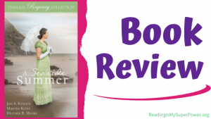 Book Review (and a Giveaway!): A Seaside Summer by Kilpack, Keyes, and Moore