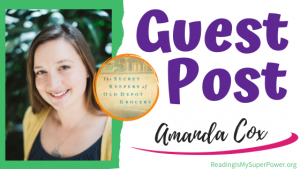 Guest Post (and a Giveaway!): Amanda Cox & The Secret Keepers of Old Depot Grocery