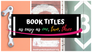 Top Ten Tuesday: Book Titles as Easy as One, Two, Three