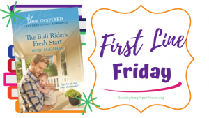 First Line Friday (and a Giveaway!): The Bull Rider's Fresh Start
