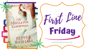 First Line Friday (and a Giveaway!): The Mistletoe Countess