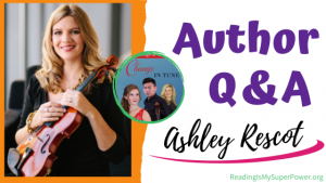 Author Interview (and a Giveaway!): A Change in Tune by Ashley Rescot