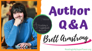 Author Interview (and a Giveaway!): Brett Armstrong & Shadows at Nightfall
