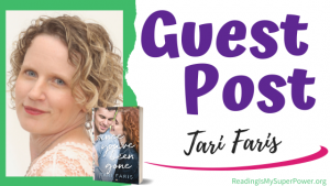 Guest Post (and a Giveaway!): Tari Faris & Since You've Been Gone