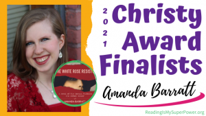2021 The Christy Award Finalists: Amanda Barratt & The White Rose Resists