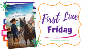 First Line Friday (and a Giveaway!): The Heart of a Cowboy