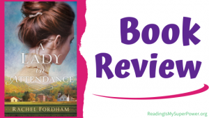 Book Review (and a Giveaway!): A Lady in Attendance by Rachel Fordham