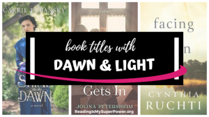 Top Ten Tuesday: Book Titles with Dawn and Light