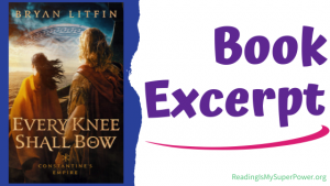 Book Spotlight (and a Giveaway!): Every Knee Shall Bow by Bryan Litfin