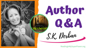Author Interview (and a Giveaway!): S.K. Derban & Circumvent