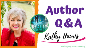 Author Interview (and a Giveaway!): Kathy Harris & Deadly Connection