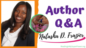 Author Interview (and a Giveaway!): Natasha D. Frazier & With Every Breath