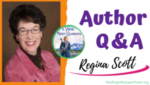 Author Interview (and a Giveaway!): Regina Scott & A View Most Glorious