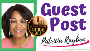 Guest Post (and a Giveaway!): Patricia Raybon & All That is Secret